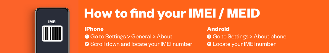 How to find your IMEI/MEID. For iphone: 1. go to settings > general > about. 2. scroll down and locate your IMEI number. For Android: 1. go to settings > about phone. 2. locate your IMEI number.